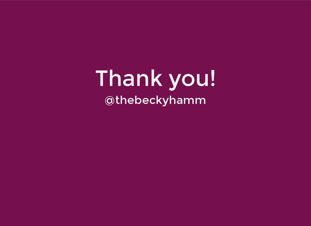 Thank you! Thank you! @thebeckyhamm @thebeckyha...