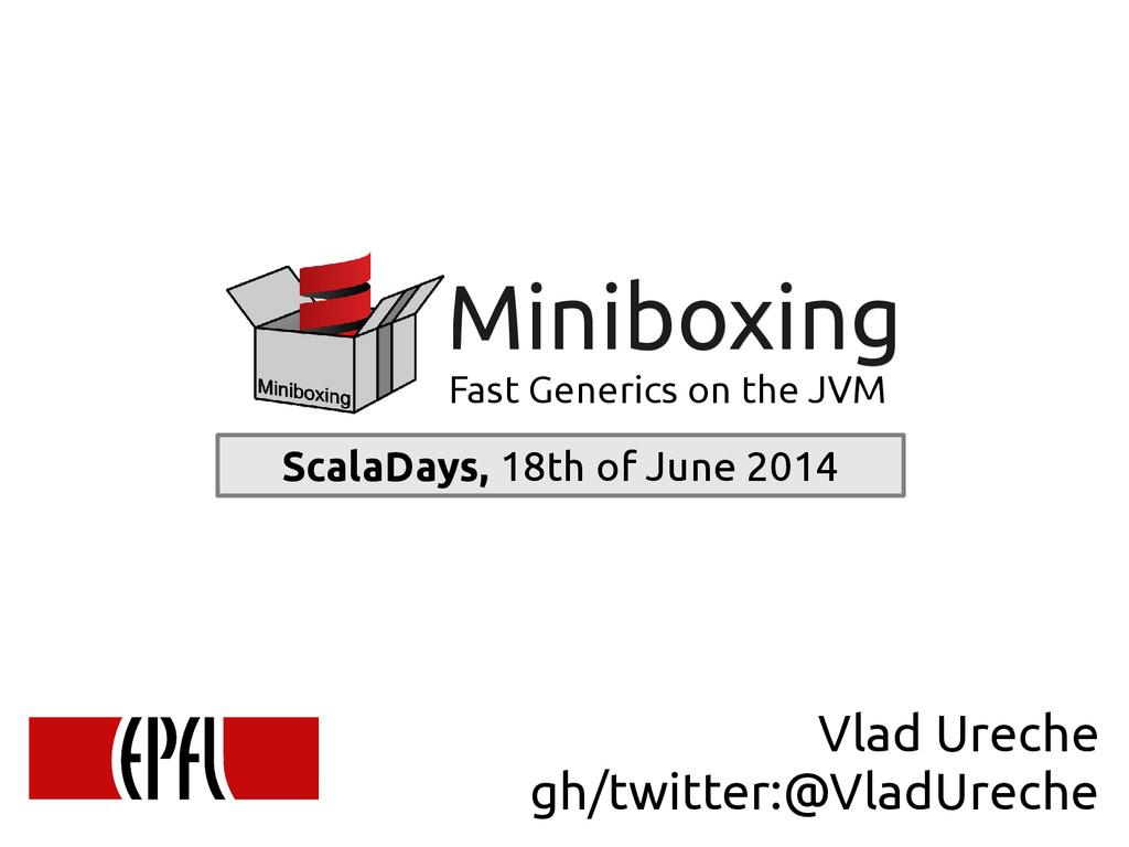 scala-miniboxing.org Miniboxing Miniboxing Fast...