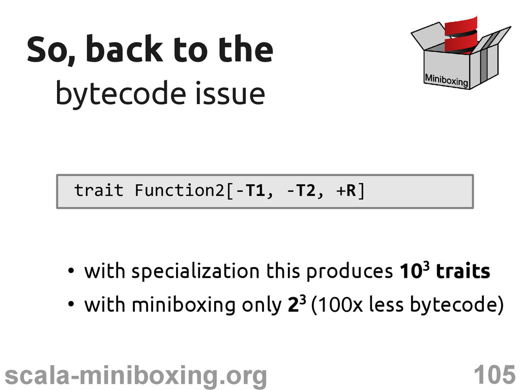 105 scala-miniboxing.org So, back to the So, ba...