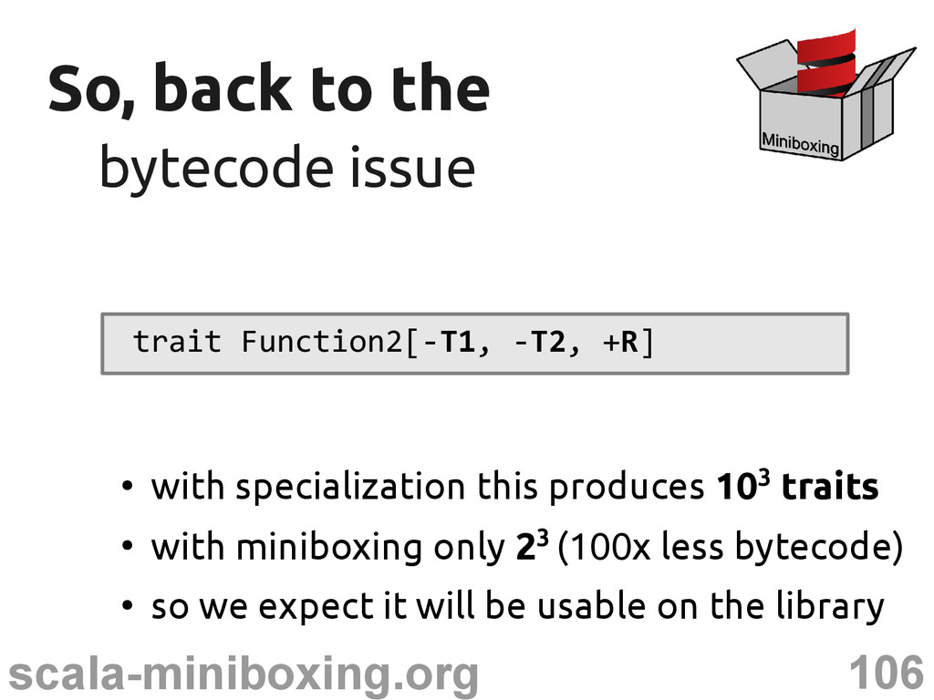 106 scala-miniboxing.org So, back to the So, ba...