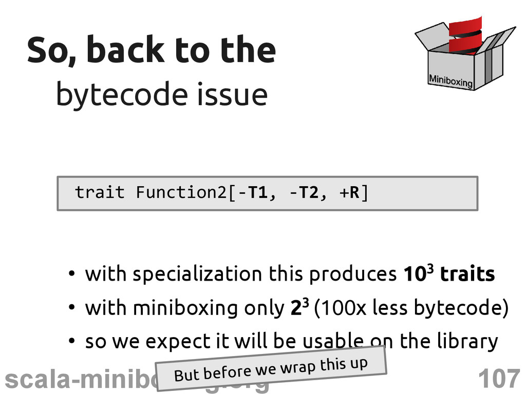 107 scala-miniboxing.org So, back to the So, ba...