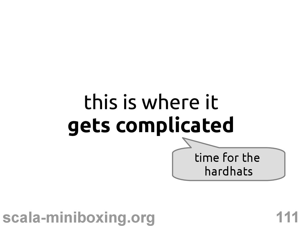 111 scala-miniboxing.org this is where it gets ...