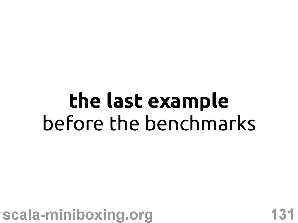 131 scala-miniboxing.org the last example befor...