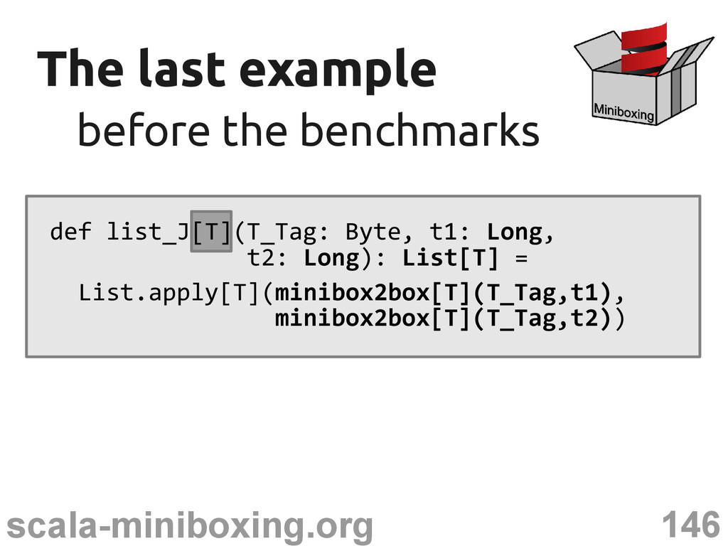 146 scala-miniboxing.org The last example The l...