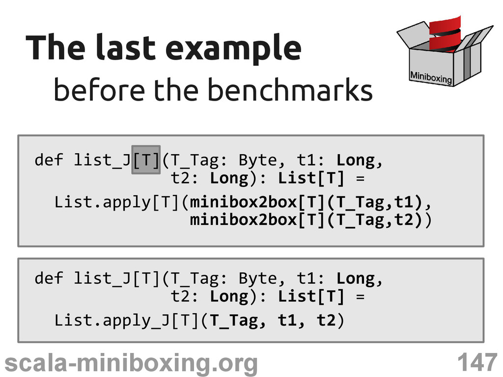 147 scala-miniboxing.org The last example The l...
