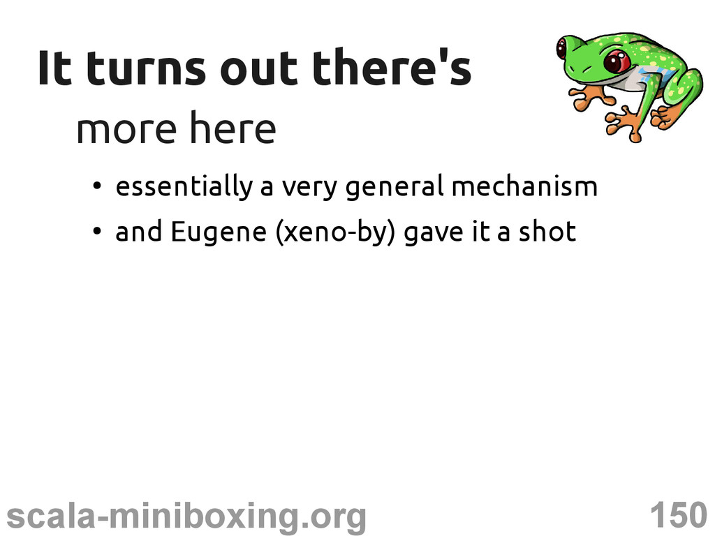 150 scala-miniboxing.org It turns out there's I...