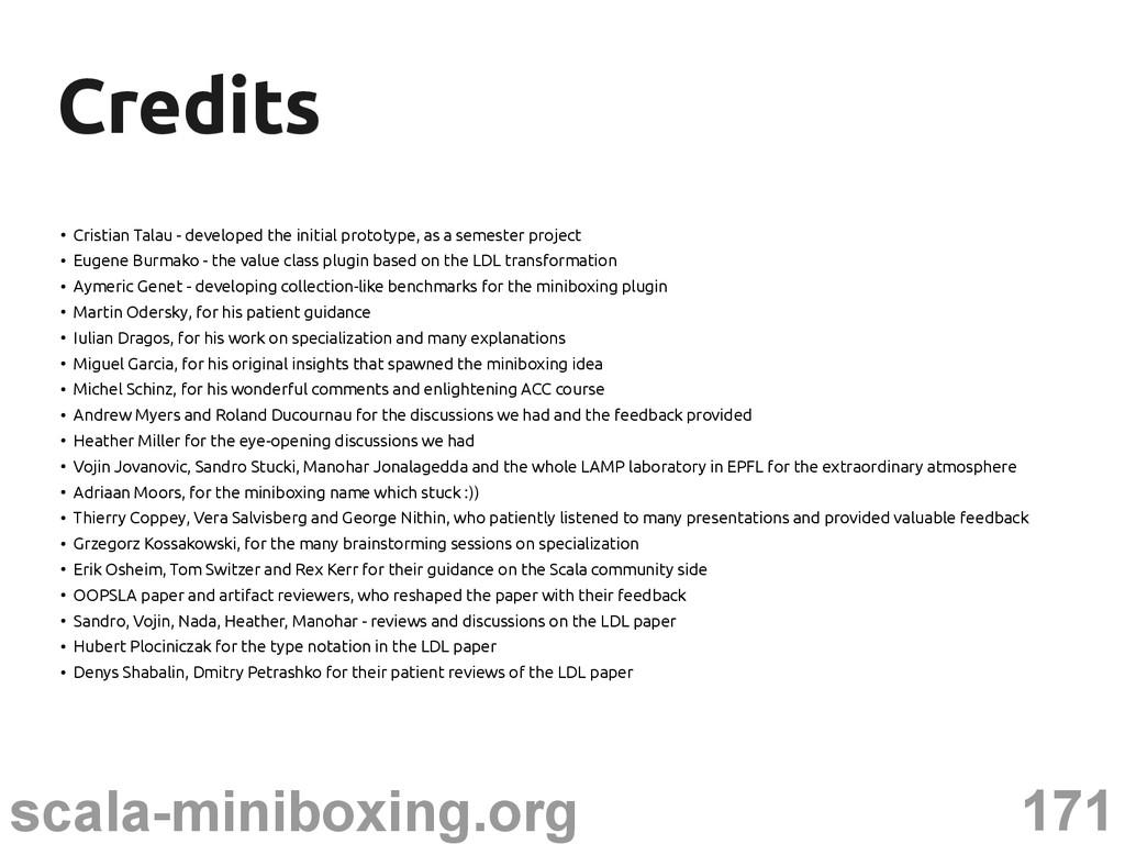 171 scala-miniboxing.org Credits Credits ● Cris...