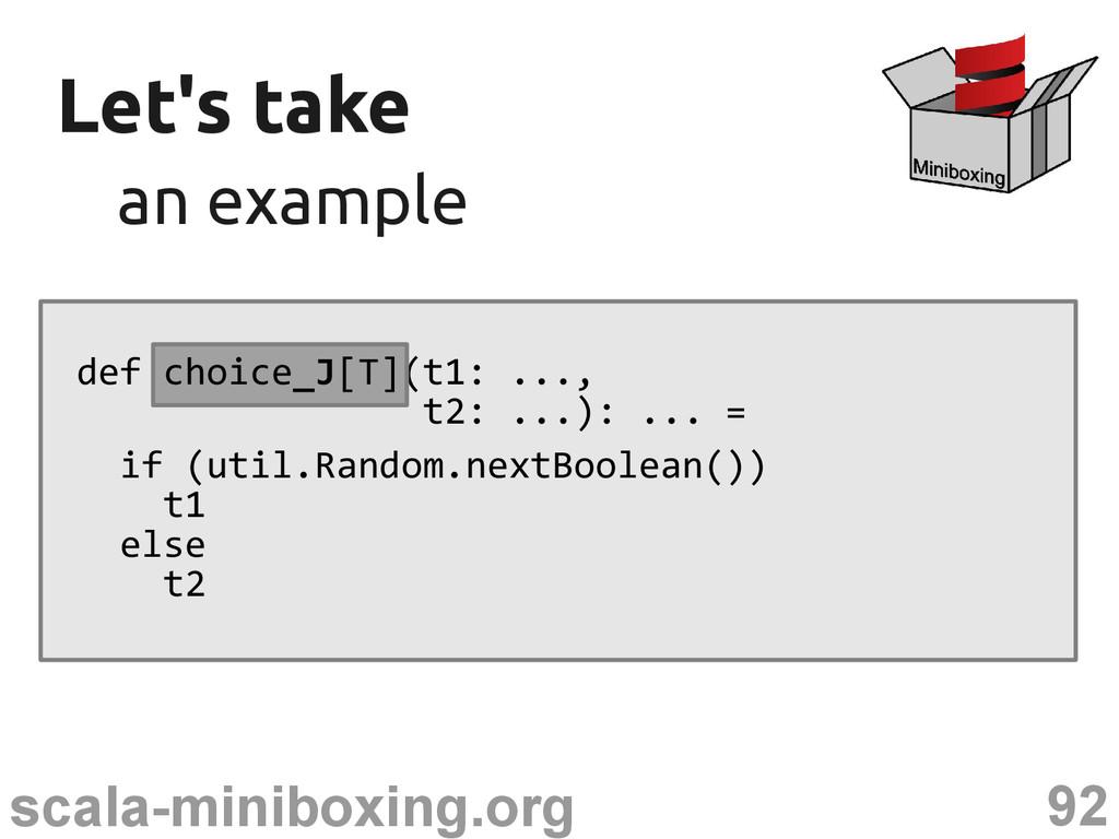 92 scala-miniboxing.org Let's take Let's take a...
