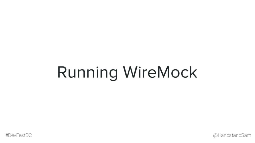 @HandstandSam #DevFestDC Running WireMock