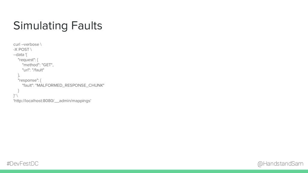 @HandstandSam #DevFestDC Simulating Faults curl...