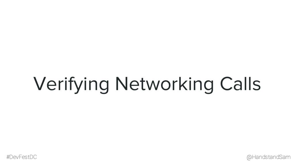 @HandstandSam #DevFestDC Verifying Networking C...