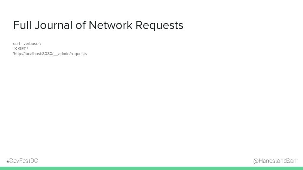 @HandstandSam #DevFestDC Full Journal of Networ...