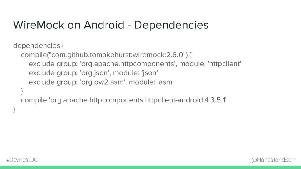 @HandstandSam #DevFestDC WireMock on Android - ...