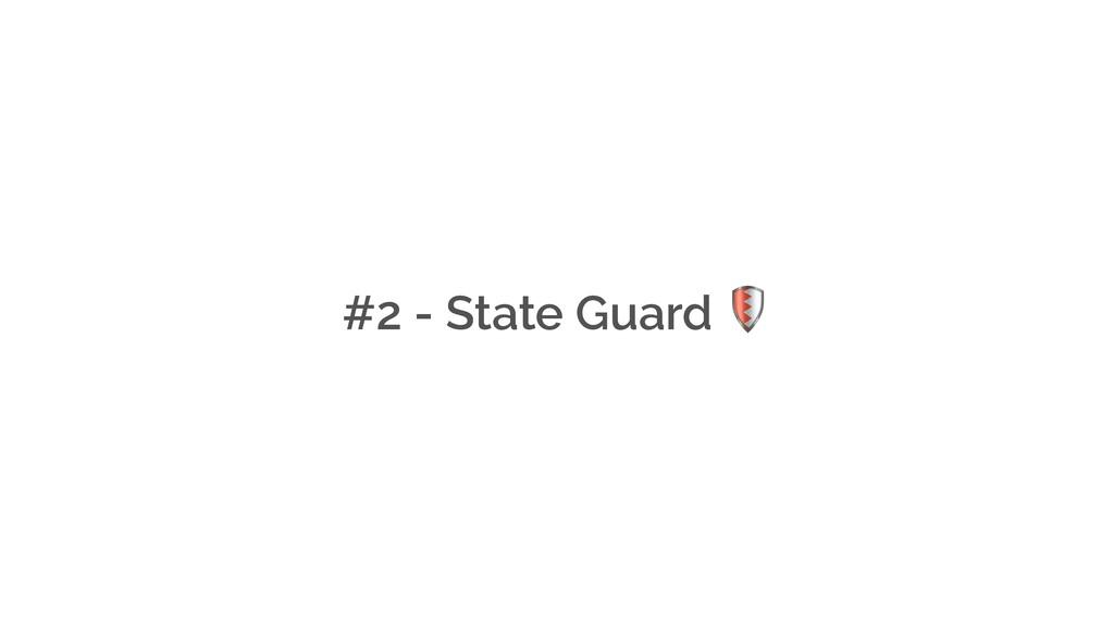 #2 - State Guard