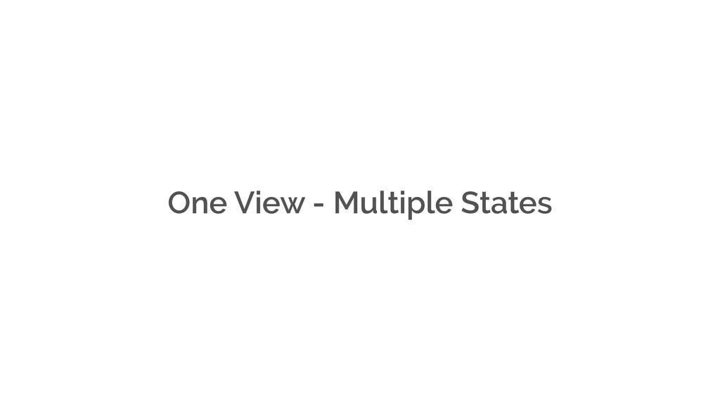 One View - Multiple States