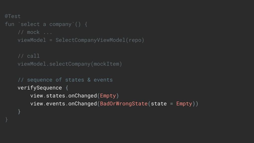 @Test fun `select a company`() { // mock ... vi...