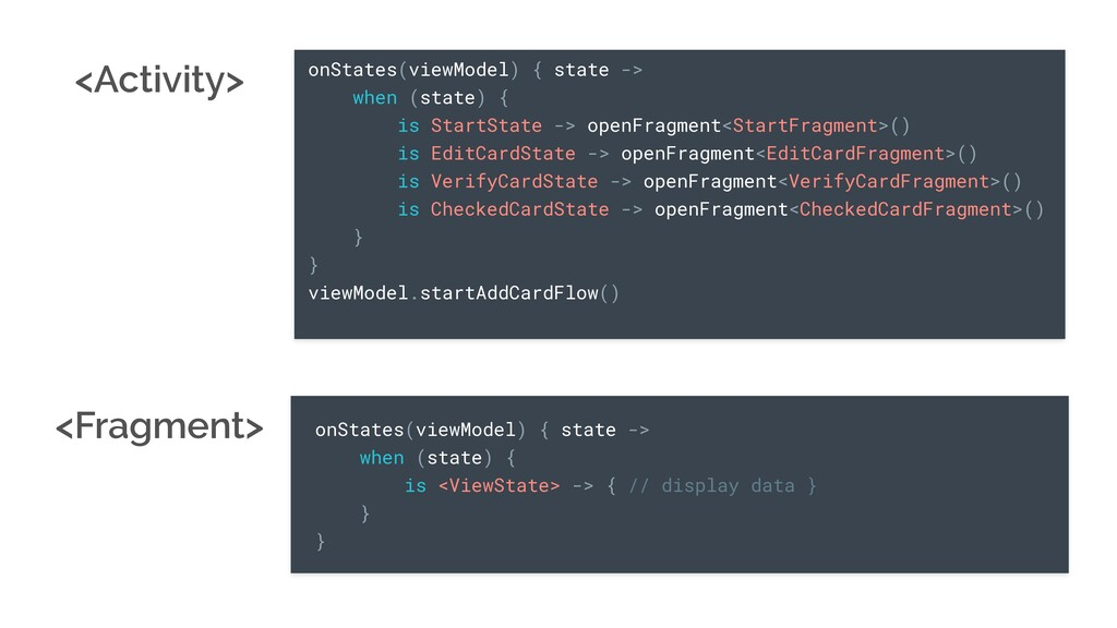 onStates(viewModel) { state -> when (state) { i...