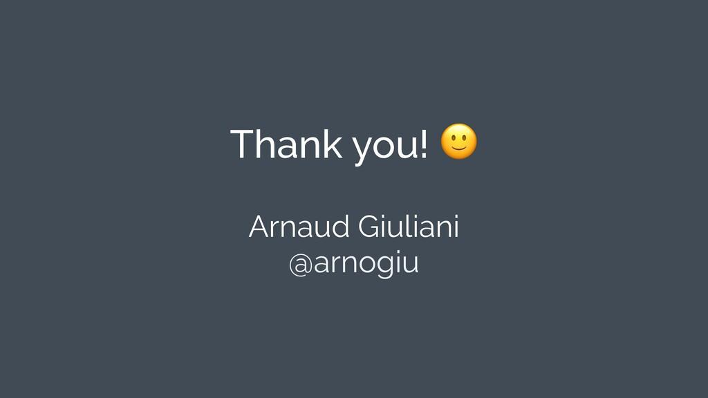 Arnaud Giuliani @arnogiu Thank you!