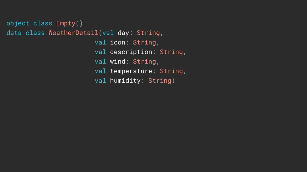object class Empty() data class WeatherDetail(v...