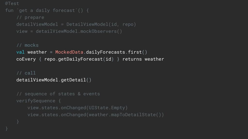@Test fun `get a daily forecast`() { // prepare...