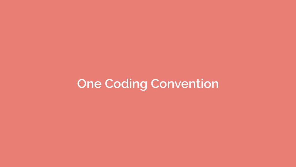 One Coding Convention
