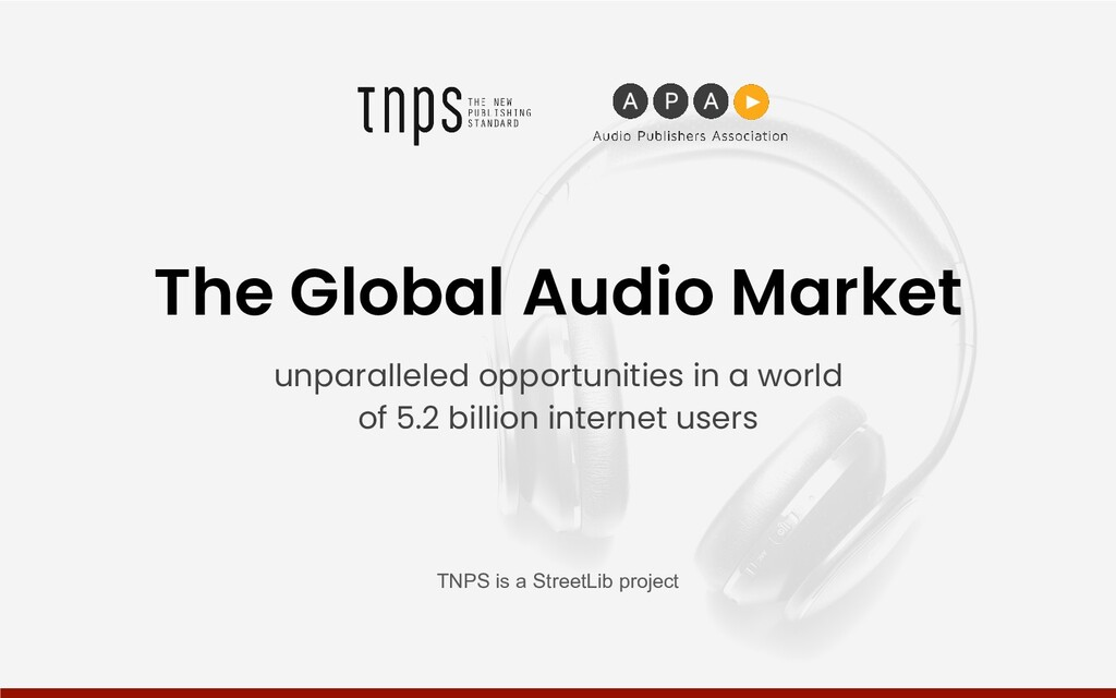 The Global Audio Market unparalleled opportunit...