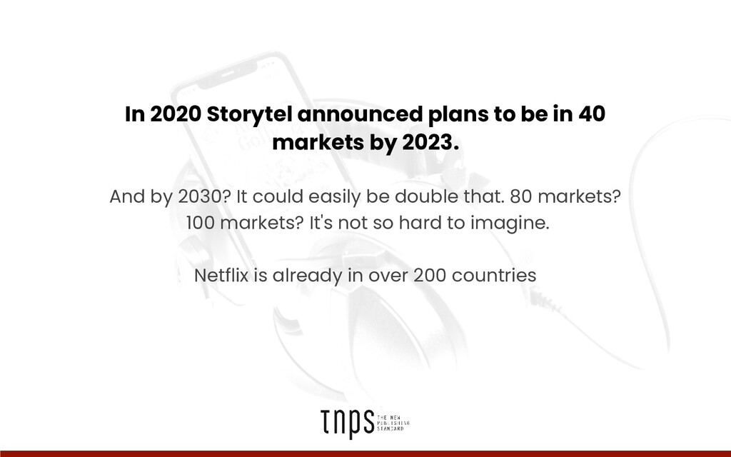 In 2020 Storytel announced plans to be in 40 ma...