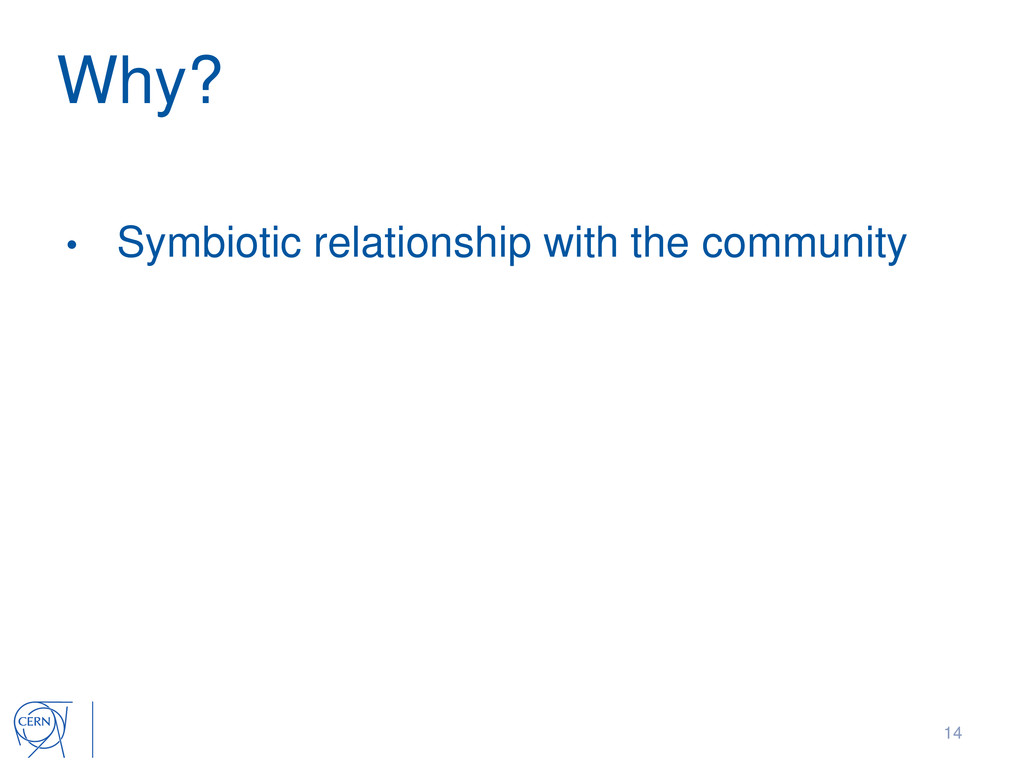 Why? • Symbiotic relationship with the communit...