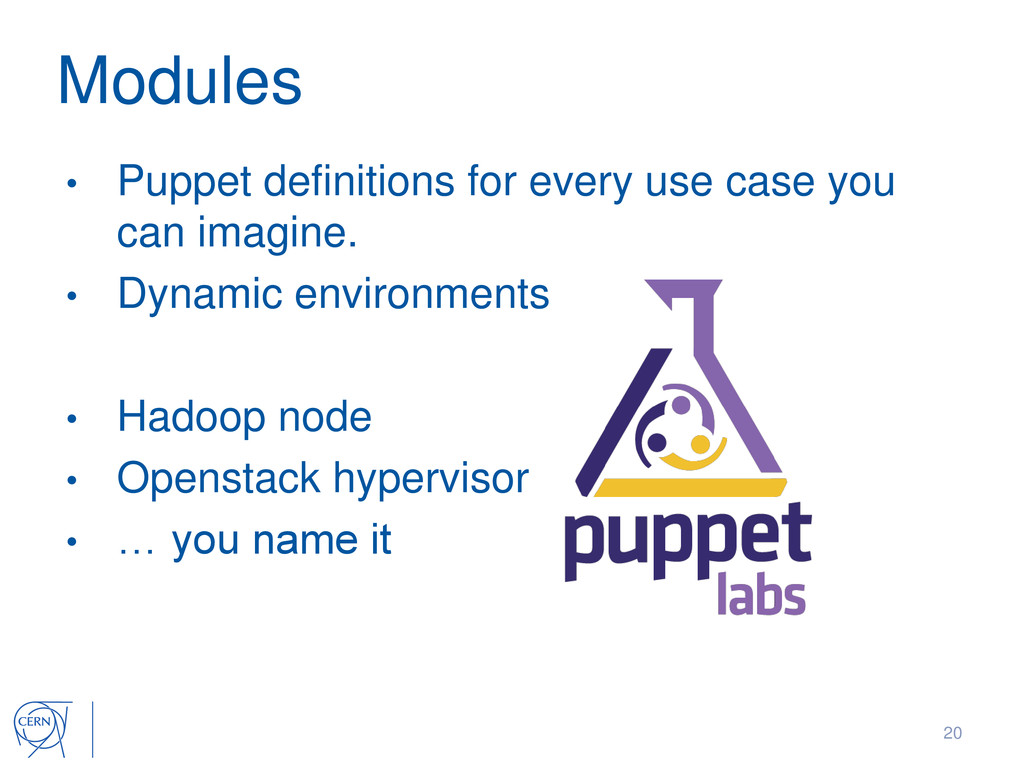 Modules • Puppet definitions for every use case...