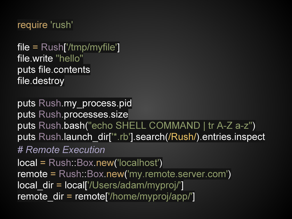 require 'rush' file = Rush['/tmp/myfile'] file....