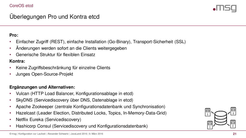 CoreOS etcd Überlegungen Pro und Kontra etcd © ...