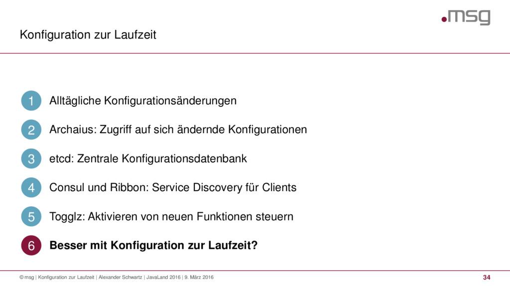 Konfiguration zur Laufzeit 34 © msg | Konfigura...