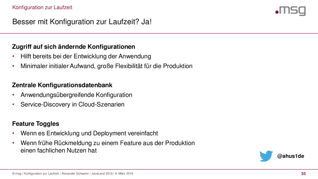 Konfiguration zur Laufzeit Besser mit Konfigura...