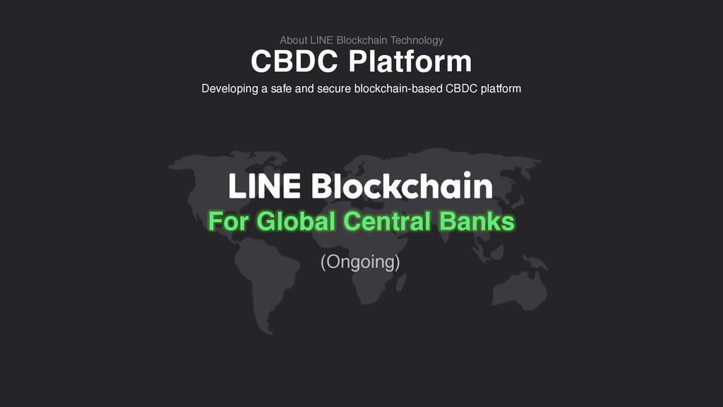CBDC Platform About LINE Blockchain Technology ...
