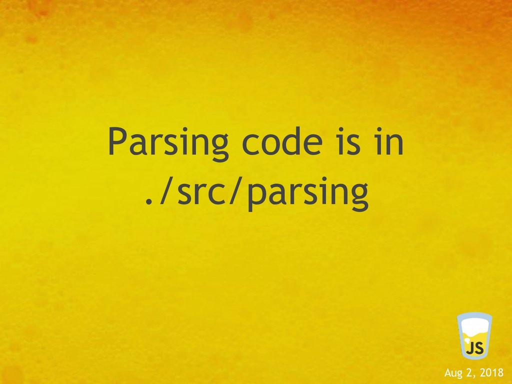 Aug 2, 2018 Parsing code is in ./src/parsing