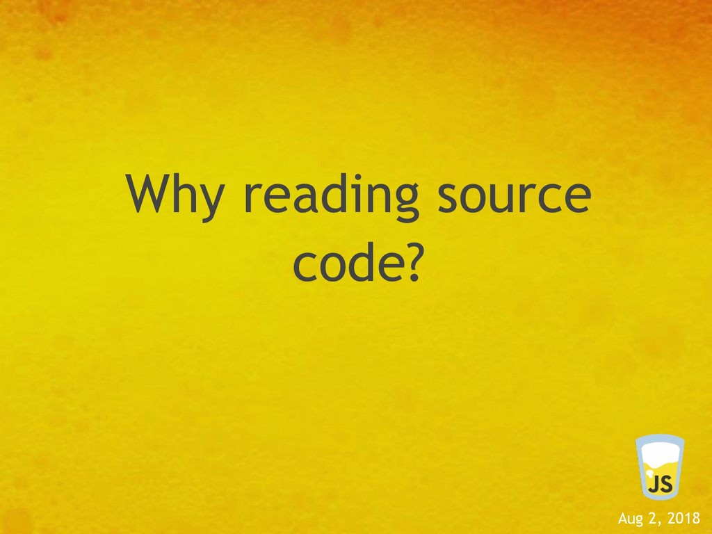 Aug 2, 2018 Why reading source code?