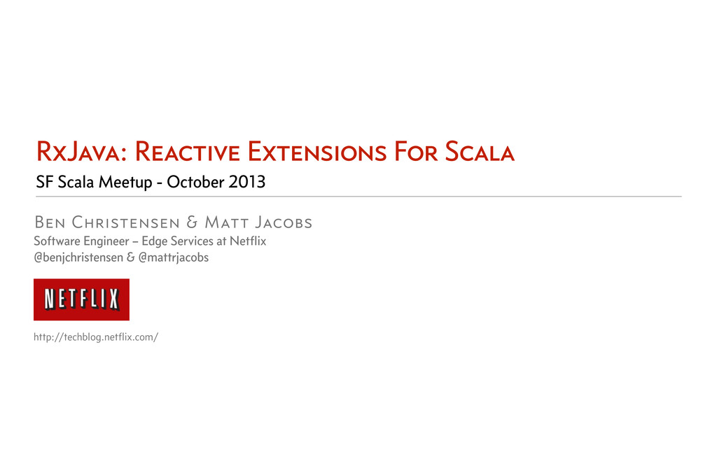 RxJava: Reactive Extensions For Scala Ben Chris...