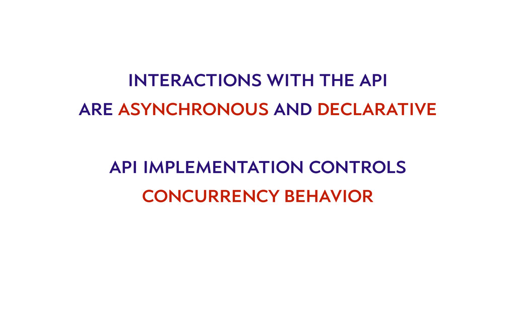 interactions with the api are asynchronous and ...