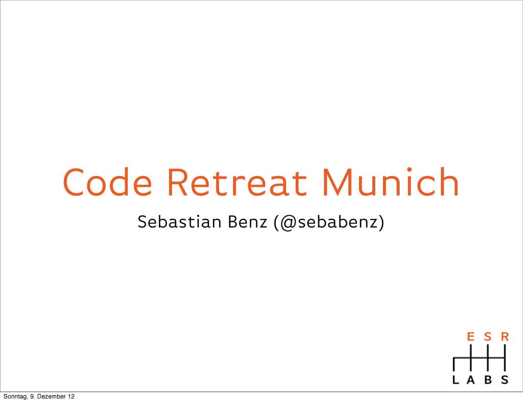 Code Retreat Munich Sebastian Benz (@sebabenz) ...