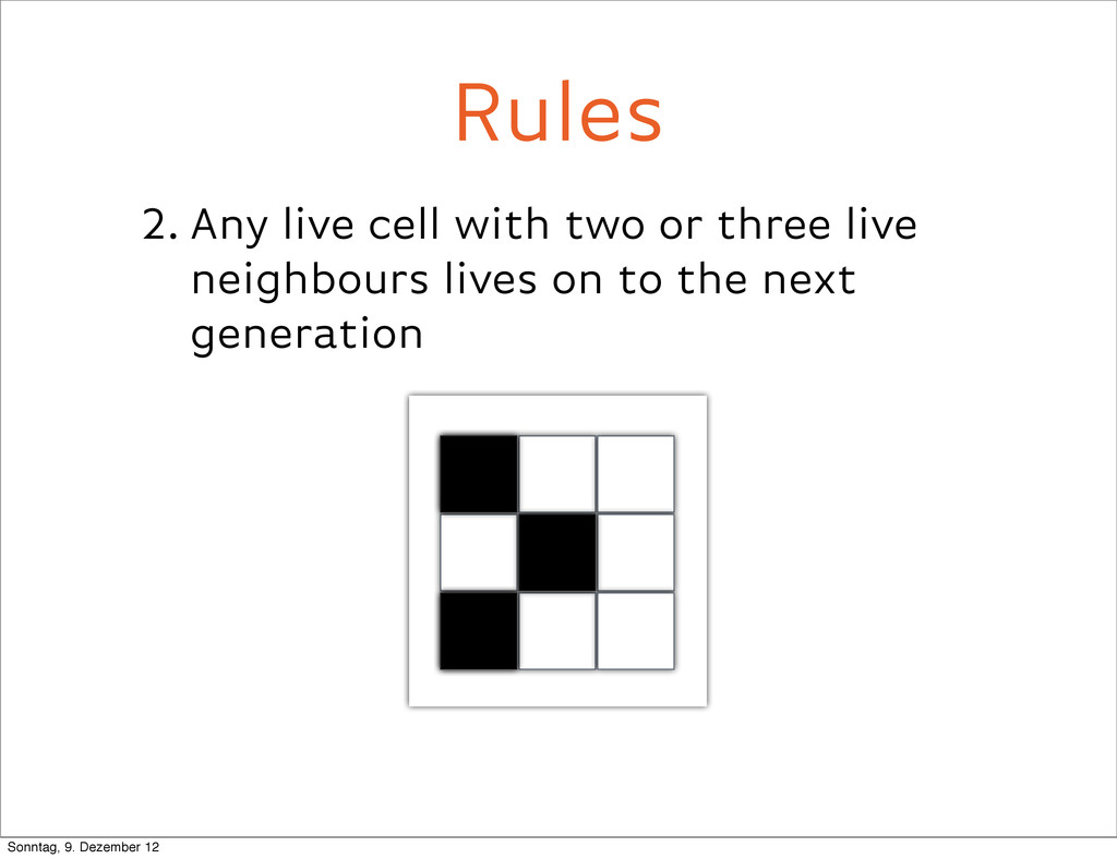 2. Any live cell with two or three live neighbo...
