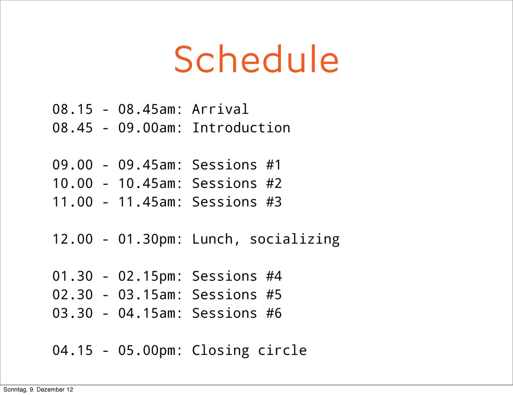 Schedule 08.15 - 08.45am: Arrival 08.45 - 09.00...