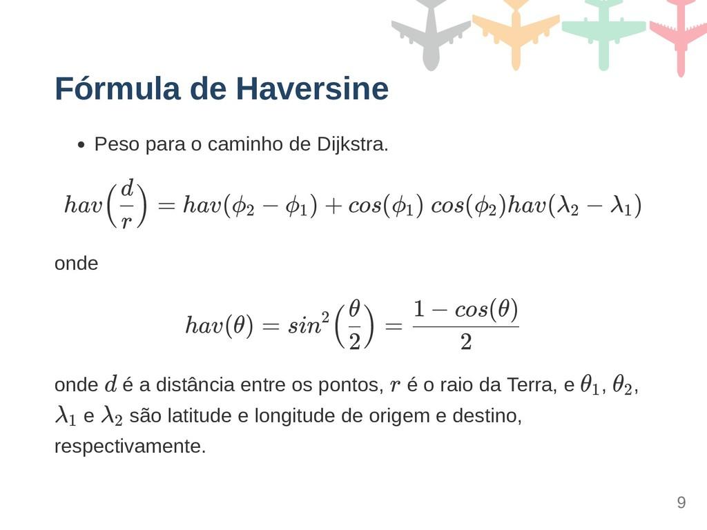 Fórmula de Haversine Peso para o caminho de Dij...