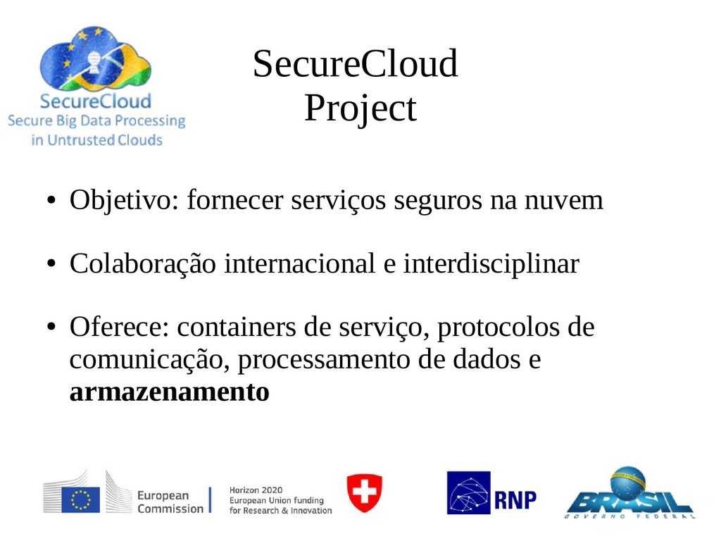 SecureCloud Project ● Objetivo: fornecer serviç...