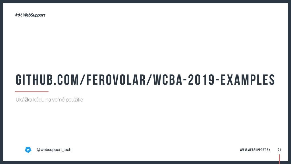 github.com/FeroVolar/wcba-2019-examples Ukážka ...