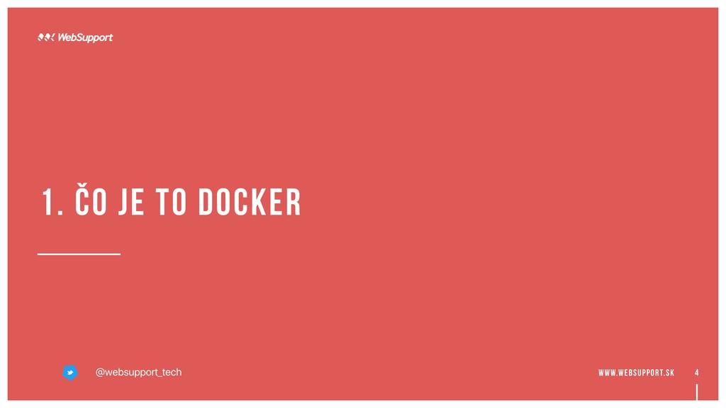 4 1. čo je to docker @websupport_tech www.websu...