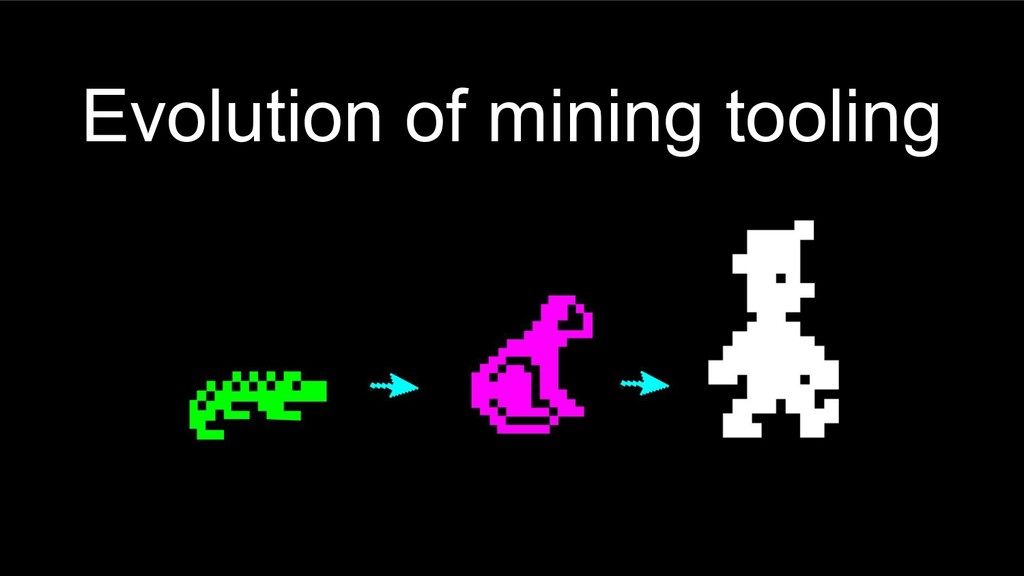 Evolution of mining tooling