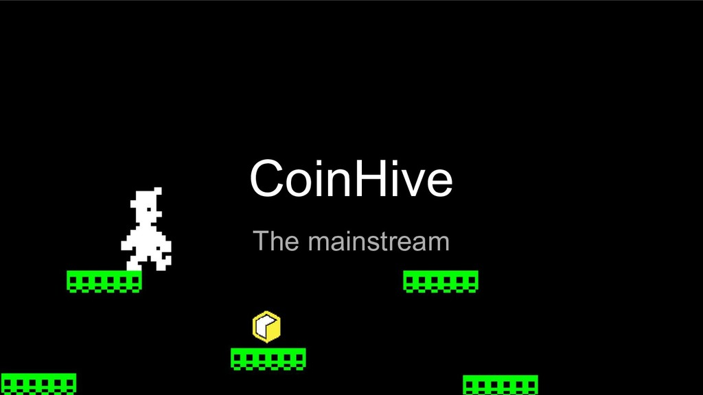 CoinHive The mainstream