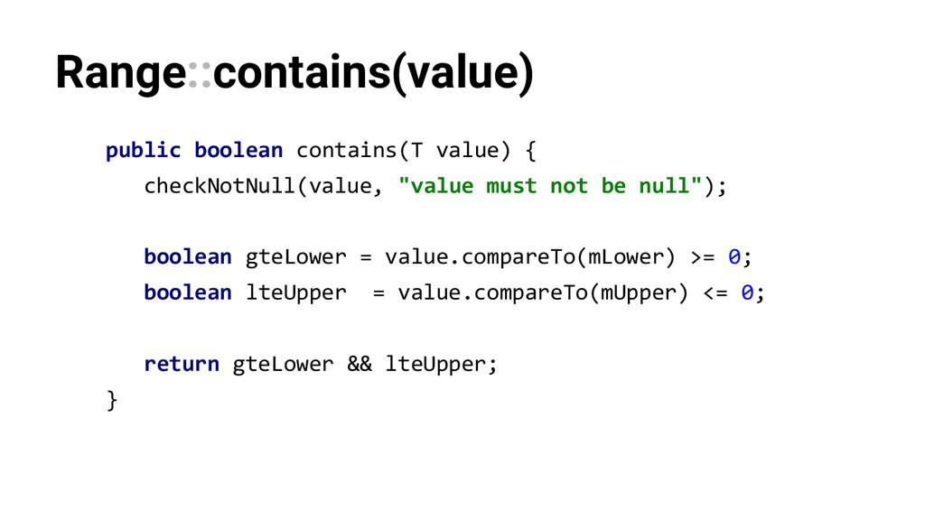 Range::contains(value) public boolean contains(...