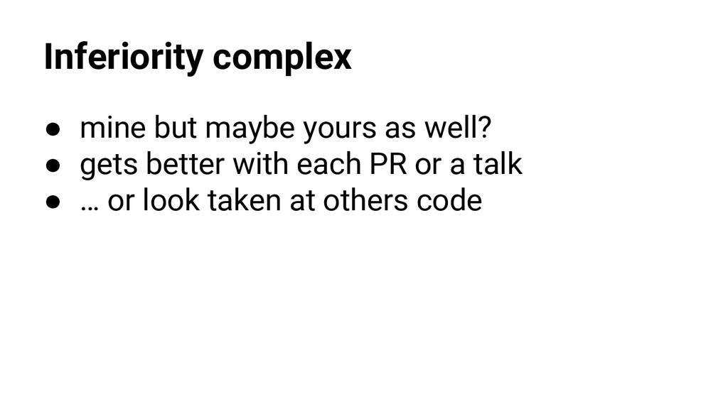 Inferiority complex ● mine but maybe yours as w...