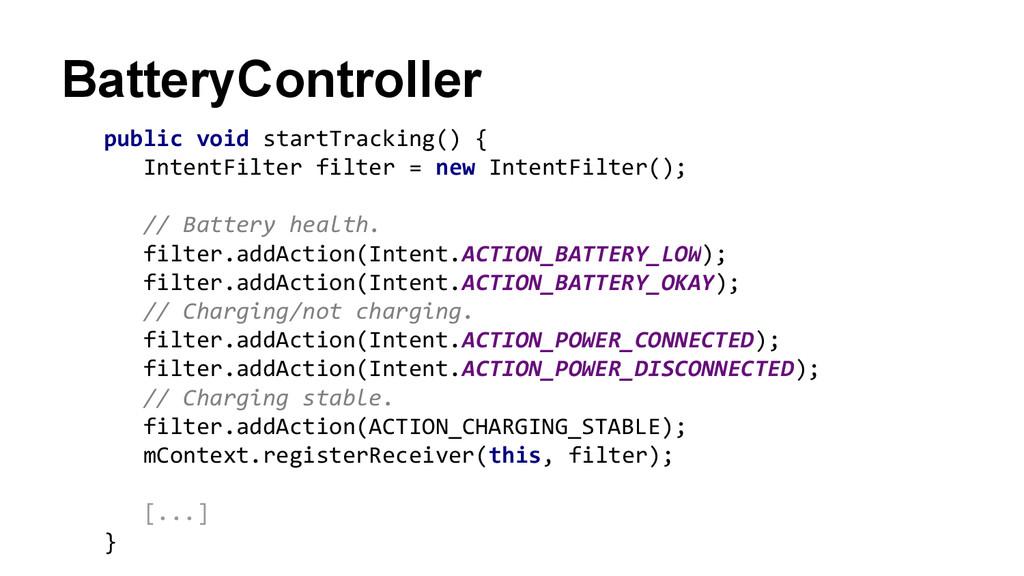 BatteryController public void startTracking() {...